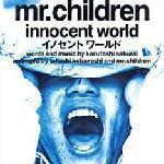 Mr.Children - innocent world