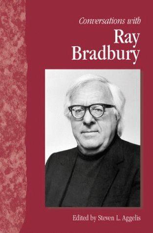 2005-5-3(Conversations with Ray Bradbury)