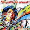 ナオト・インティライミ ~ Nice catch the moment! ~