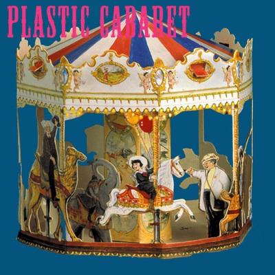 Plastic Cabaret